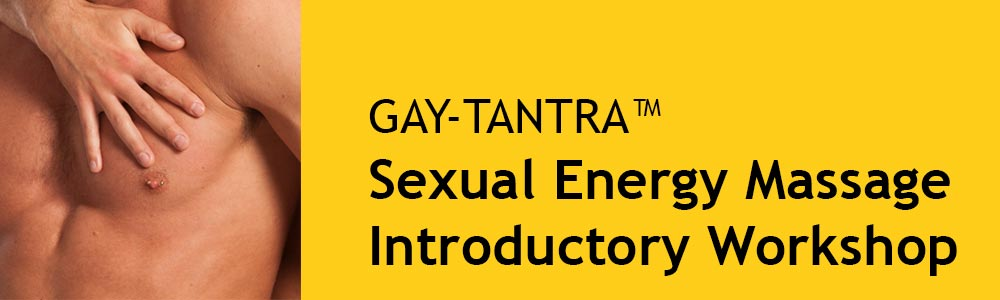 GAY-TANTRA Workshop Sexual Energy Massage